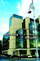 Working and Living in Ireland by Eugenie…