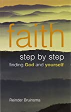 Faith Step by Step: Finding God and Yourself…
