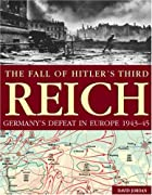 FALL OF HITLER'S THIRD REICH, THE: Germany's&hellip;