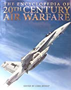 The Encyclopedia of 20th Century Air Warfare…