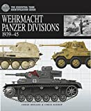 Bishop, Chris: Wehrmacht Panzer Divisions 1939-45: The Essential Tank Identification Guide