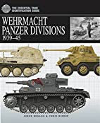 WEHRMACHT PANZER DIVISIONS: 1939-45…