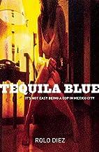 Tequila Blue by Rolo Diez