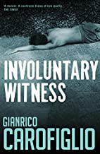 Involuntary Witness by Gianrico Carofiglio