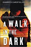 Carofiglio, Gianrico: A Walk in the Dark