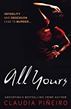 ALL YOURS by Claudia Pineiro