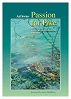 Passion for Pike: The Challenge and Mystery…