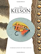 The Essential Kelson: A Fly-Tyers Compendium…