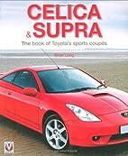 Celica & Supra: The book of Toyota's sports…