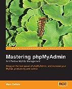 Mastering phpMyAdmin for Effective MySQL…