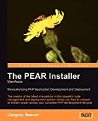 The PEAR Installer Manifesto: The PEAR…