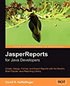JasperReports: Reporting for Java Developers…