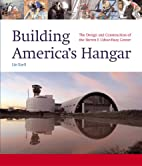 Building America's Hangar : The Design and…