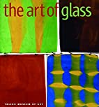 The Art of Glass: The Toledo Museum of Art…