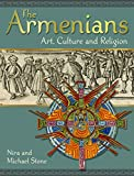 Stone, Nira: The Armenians: Art, Culture and Religion