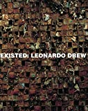 Claudia Schmuckli: Existed: Leonardo Drew