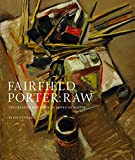 Ottmann, Klaus: Fairfield Porter: Raw: The Creative Process of an American Master
