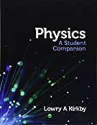Physics: A Student Companion by Lowry Kirkby