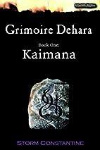 Grimoire Dehara Book One: Kaimana (Wraeththu…