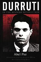 Durruti In The Spanish Revolution by Abel…