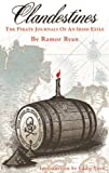 Ryan, Ramor: Clandestines: The Pirate Journals of an Irish Exile