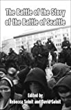 Rebecca Solnit: The Battle of the Story of the Battle of Seattle