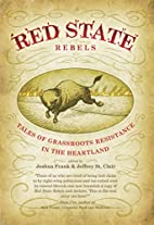 Red State Rebels: Tales of Grassroots…