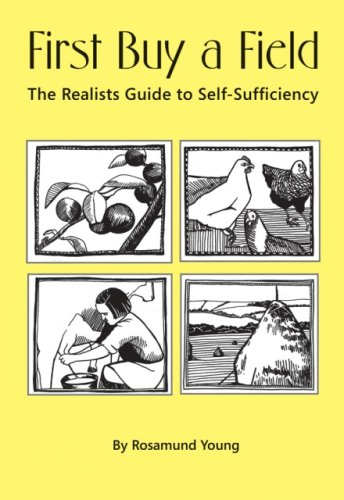 first-buy-a-field-the-realists-guide-to-self-sufficiency