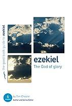 Ezekiel: The God of Glory by Tim Chester