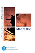 Man of God by Anthony Bewes and Sam Allberry