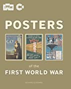 Posters of the First World War by Richard…