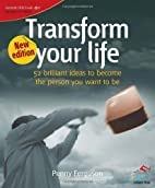 Transform Your Life (52 Brilliant Ideas) by…