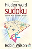 Wilson, Robin J.: Hidden Word Sudoku: The Last Word in Sudoku Puzzles! (52 Brilliant Ideas)