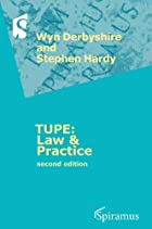 Tupe, Law & Practice: a Guide to the TUPE…
