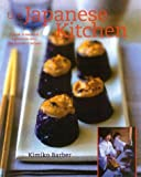 Kimiko Barber: The Japanese Kitchen: A Book of Essential Ingredients with 200 Authentic Recipes