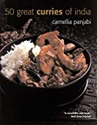 50 Great Curries of India by Camellia…