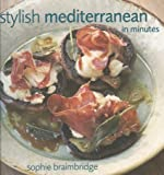 Sophie Braimbridge: Stylish Mediterranean in Minutes