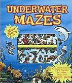 Underwater Mazes by Roy Preston