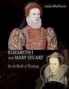 Die Gefahren der Ehe: Elisabeth von England…