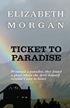 Ticket to Paradise by Elizabeth Morgan