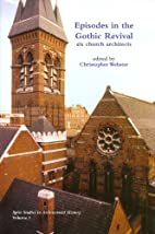 Episodes in the Gothic Revival: Six Church…