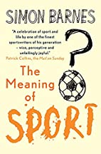 The Meaning of Sport by Simon Barnes
