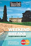 Cropper, Simon: Time Out Weekend Breaks: In Great Britain & Ireland