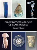Conservation and Care of Glass Objects by…