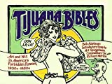 Adelman, Bob: Tijuana Bibles: Art and Wit in America's Forbidden Funnies, 1930s-1950s