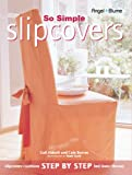 Abbott, Gail: So Simple Slipcovers