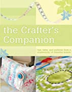 The Crafter's Companion: Tips, Tales and…