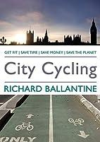 City Cycling by Richard Ballantine