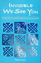 Invisible We See You: Tracing Celtic Threads…