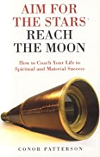 Aim for the Stars...Reach the Moon: How to…